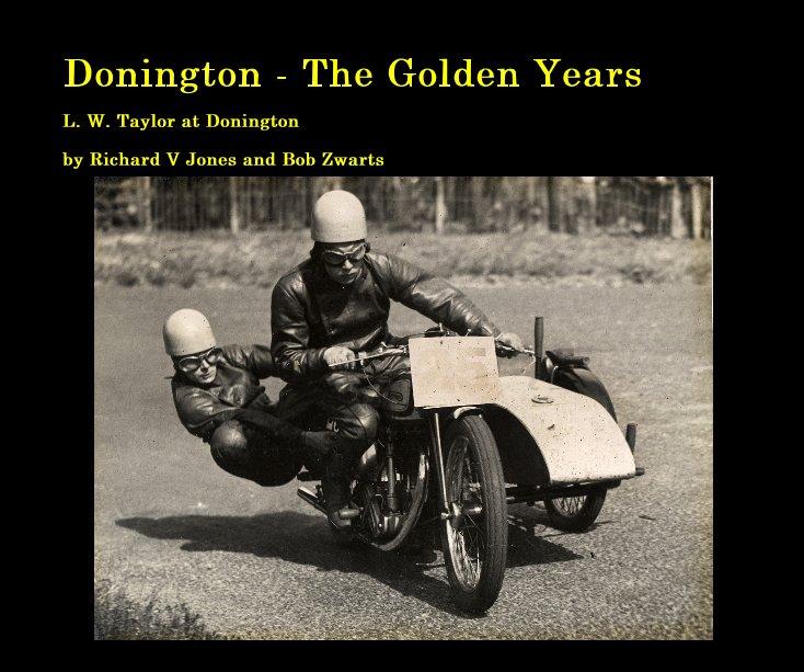 View Donington - The Golden Years by Richard V Jones and Bob Zwarts