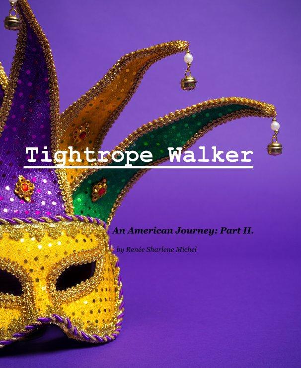 View Tightrope Walker 2 of 2 by Renée Sharlene Michel