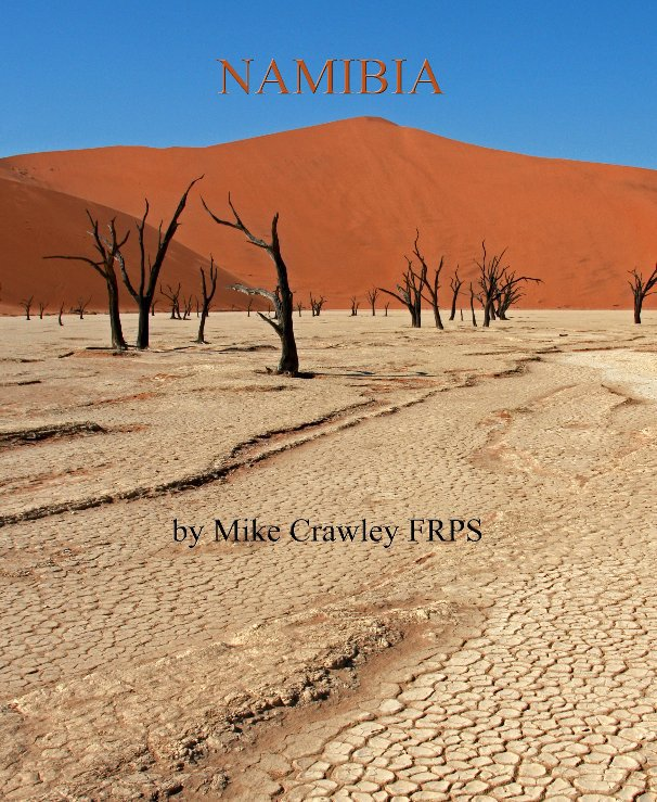 View Namibia by Mike Crawley FRPS
