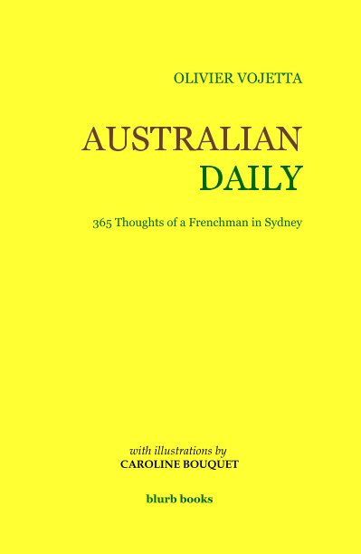 View AUSTRALIAN DAILY by OLIVIER VOJETTA (with illustrations by CAROLINE BOUQUET)