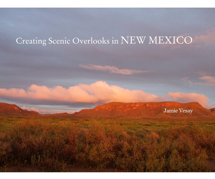 View Creating Scenic Overlooks in NEW MEXICO by Jamie Vesay