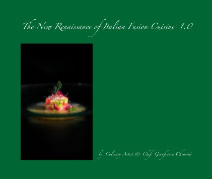 The New Renaissance of Italian Fusion Cuisine 1.0 book cover