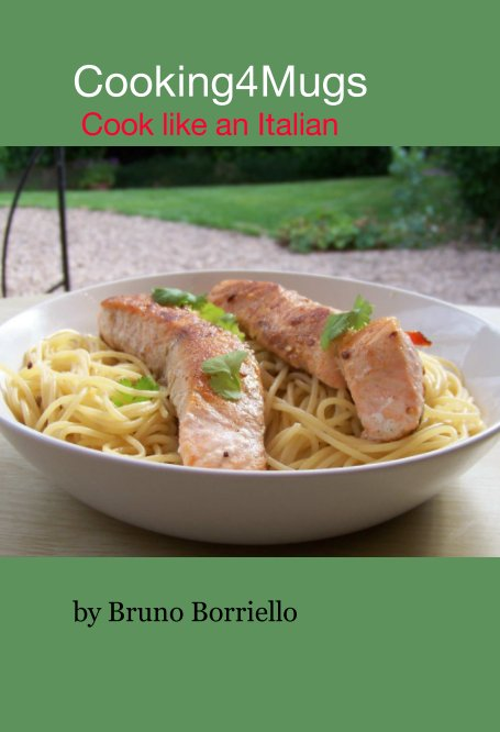 View Cooking4Mugs Cook like an Italian by Bruno Borriello