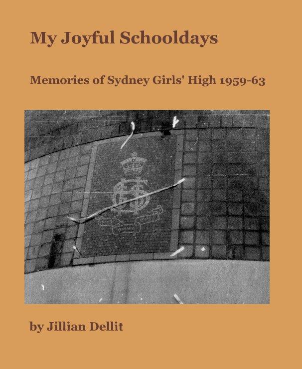 View My Joyful Schooldays by Jillian Dellit