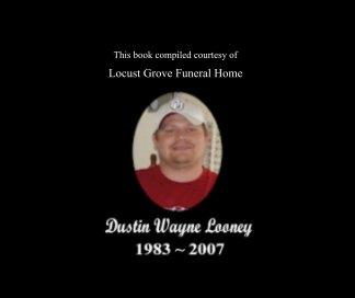 Dustin Wayne Looney Memorial Book book cover