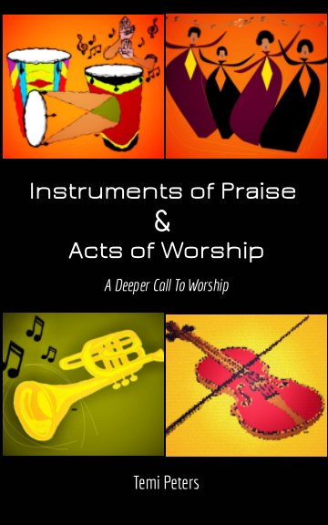 View Instruments of Praise & Acts of Worship by Temi Peters