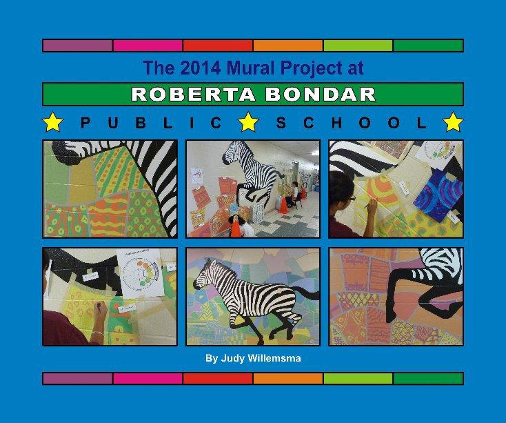 View Roberta Bondar PS Mural Project 2014 by Judy Willemsma