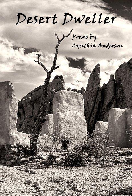 Ver Desert Dweller por Cynthia Anderson