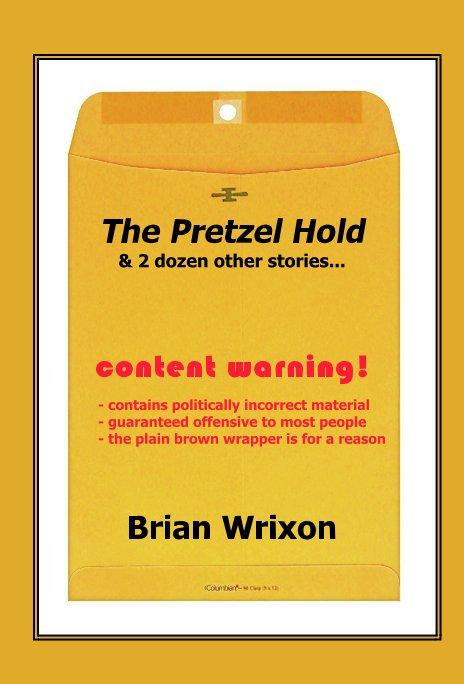 View The Pretzel Hold & 2 dozen other stories... by Brian Wrixon
