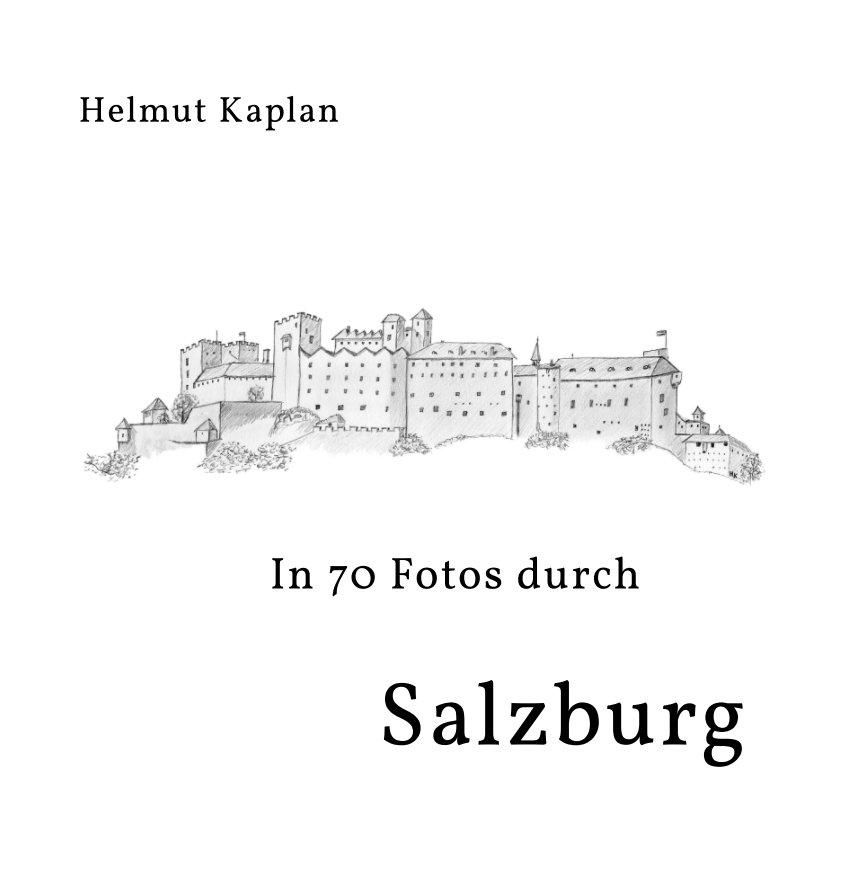 In 70 Fotos durch Salzburg nach Helmut Kaplan anzeigen