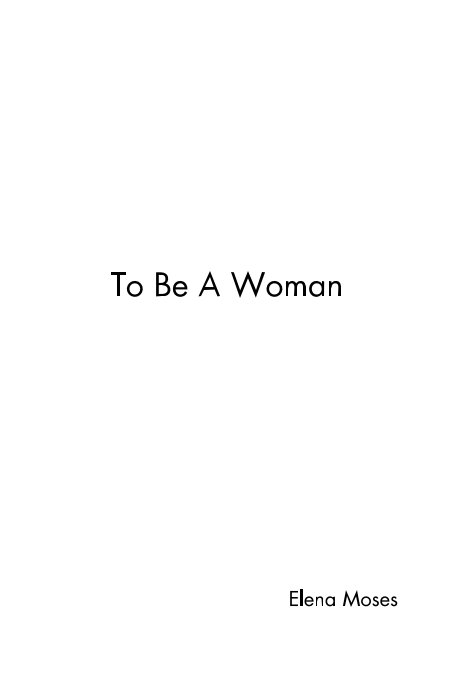 View To Be A Woman by Elena Moses