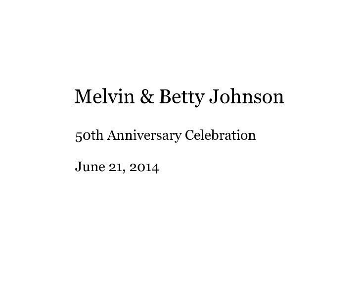 View Melvin & Betty Johnson by Photos: Photographic Memories  - Book layout: Walter Johnson