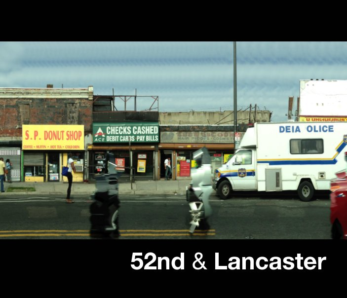 View 52nd & Lancaster by Robert Leib