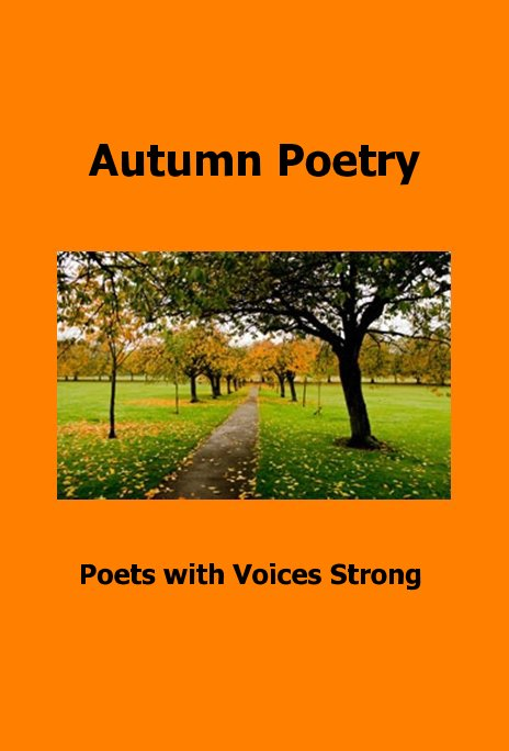View Autumn Poetry by Poets with Voices Strong