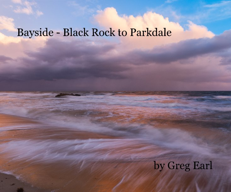 View Bayside - Black Rock to Parkdale by Greg Earl