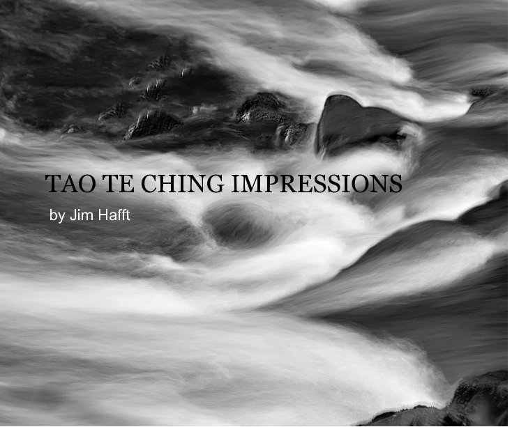 View Tao Te Ching Impressions by Jim Hafft