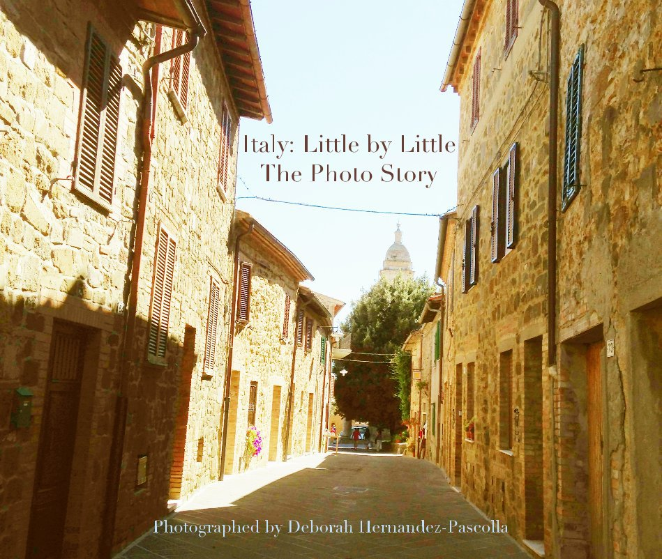 View Italy: Little by Little - Book 2 by Deborah Hernandez-Pascolla