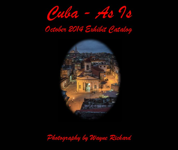 View Cuba - As Is (Softcover, Luster Paper - also available in hardcover) by Wayne Richard