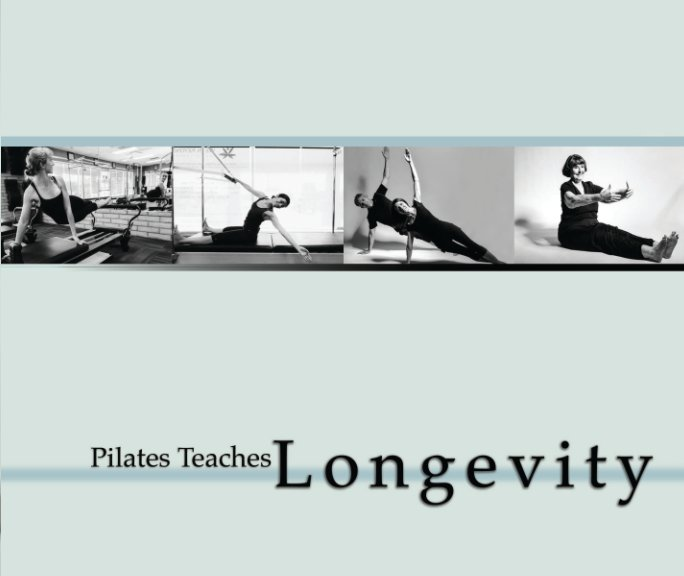 View Pilates Teaches Longevity by Sonia Kang
