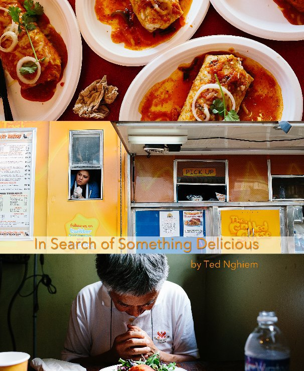 View In Search of Something Delicious by Ted Nghiem