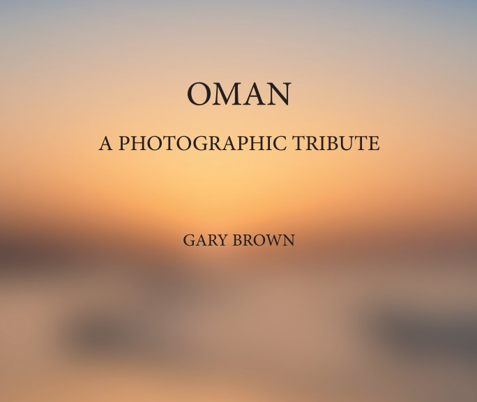 View Oman – A Photographic Tribute by Gary Brown