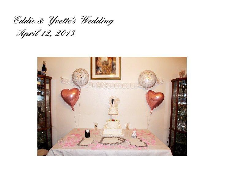 View Eddie & Yvette's Wedding April 12, 2013 by Gary G Kinard