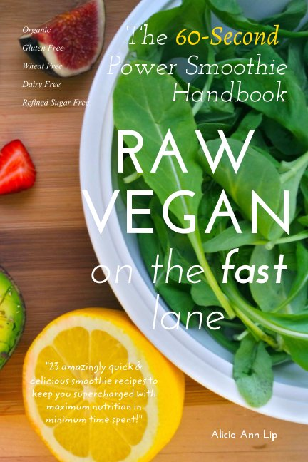 View RAW VEGAN On The Fast Lane by Alicia Ann Lip