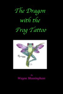 The Dragon with the Frog Tattoo book cover