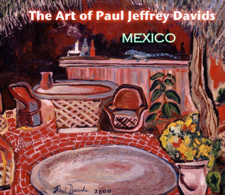 View The Art of Paul Jeffrey Davids - Mexico by Paul Jeffrey Davids