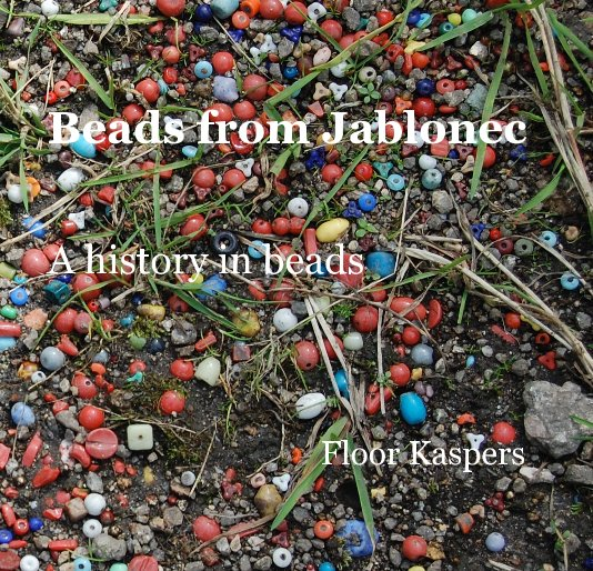 View Beads from Jablonec by Floor Kaspers