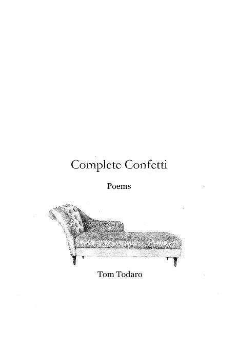 View Complete Confetti by Tom Todaro