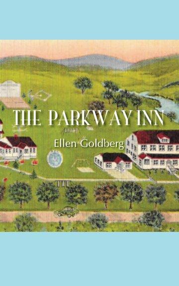 View The Parkway Inn by Ellen Goldberg