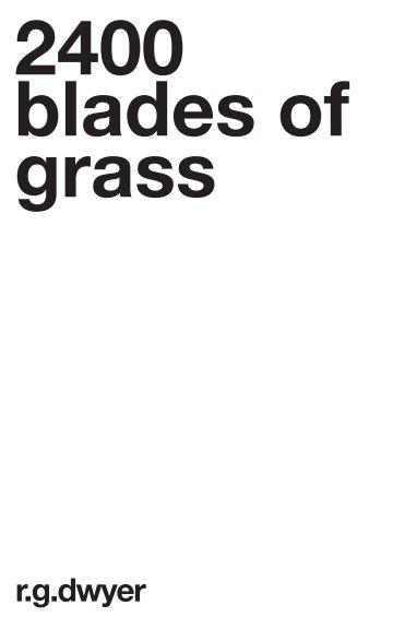 View 2400 Blades of Grass by R G Dwyer by Nick Garner