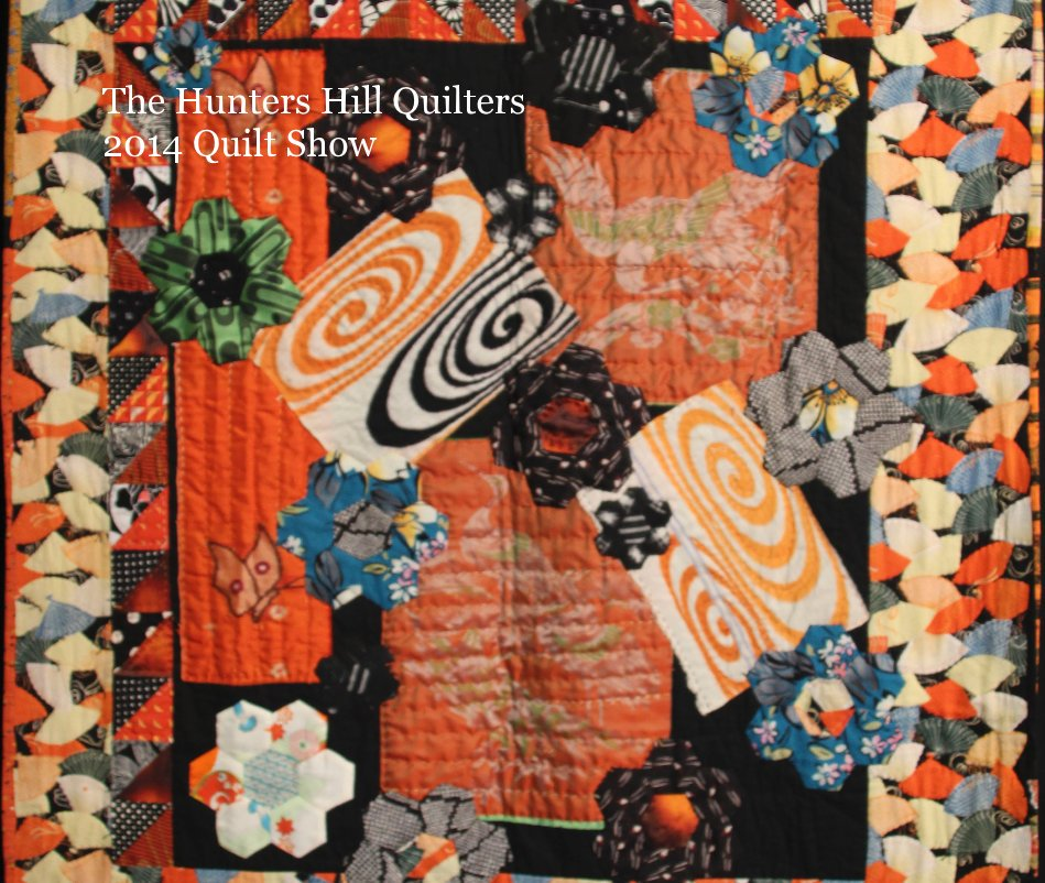 View The Hunters Hill Quilters 2014 Quilt Show by The Hunters Hill Quilters