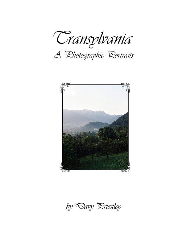 View Transylvania A Photographic Portraits by Davy Priestley