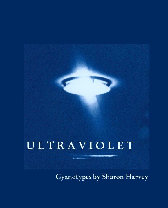 View U L T R A V I O L E T by Sharon Harvey