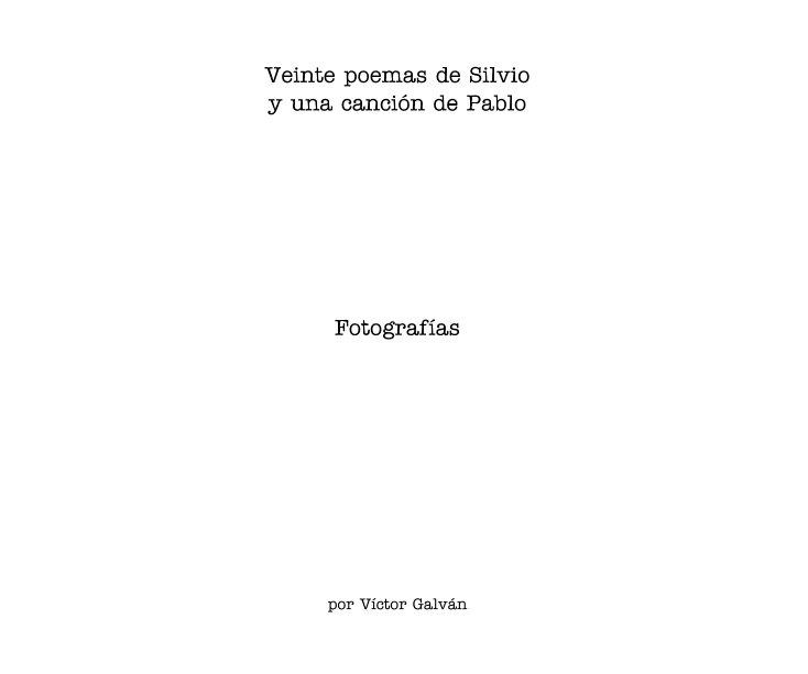 Ver Veinte poemas de Silvio y una canción de Pablo. Fotografías. por Víctor Galván