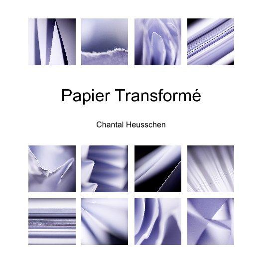 Bekijk Papier Transformé op Chantal Heusschen