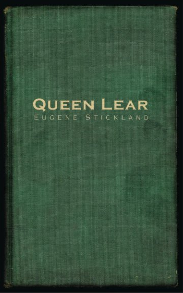View Queen Lear by Eugene Stickland