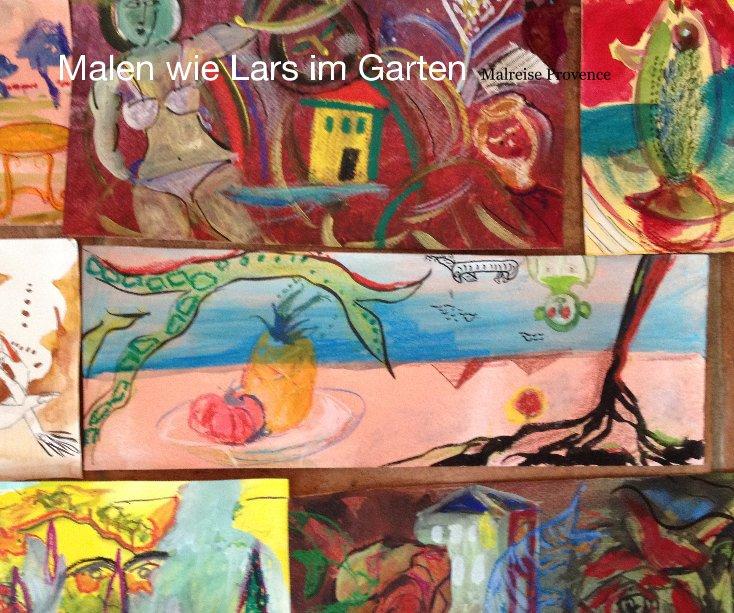 Malen wie Lars im Garten Malreise Provence nach Gabriela Francik anzeigen