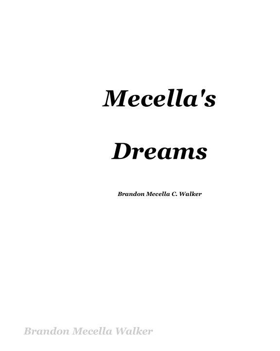 Ver Mecella's Dreams por Brandon Mecella C. Walker