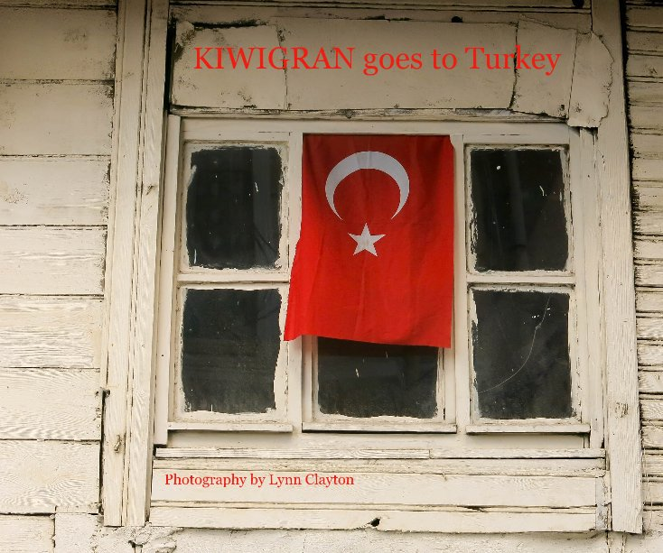 View KIWIGRAN goes to Turkey by Photography by Lynn Clayton