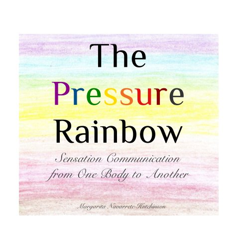 View The Pressure Rainbow by Margarita Navarrete-Hutchinson