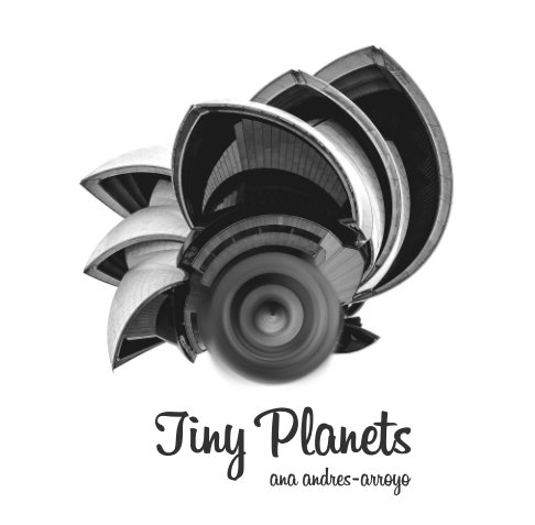 View Tiny Planets by Ana Andres-Arroyo