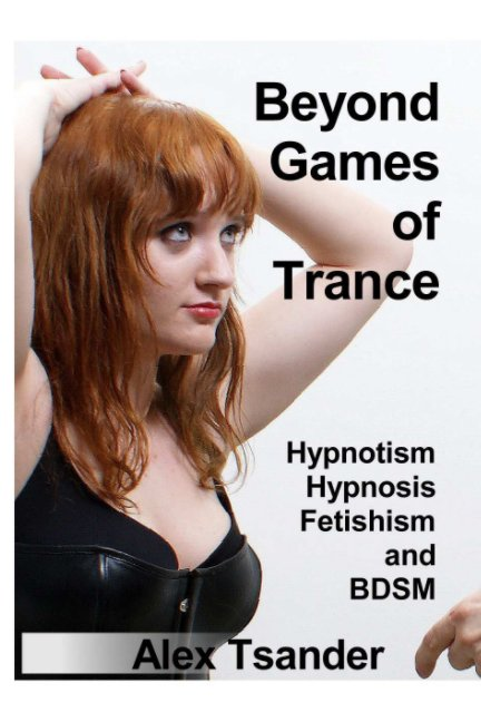 View Beyond Games of Trance. by Alex T.