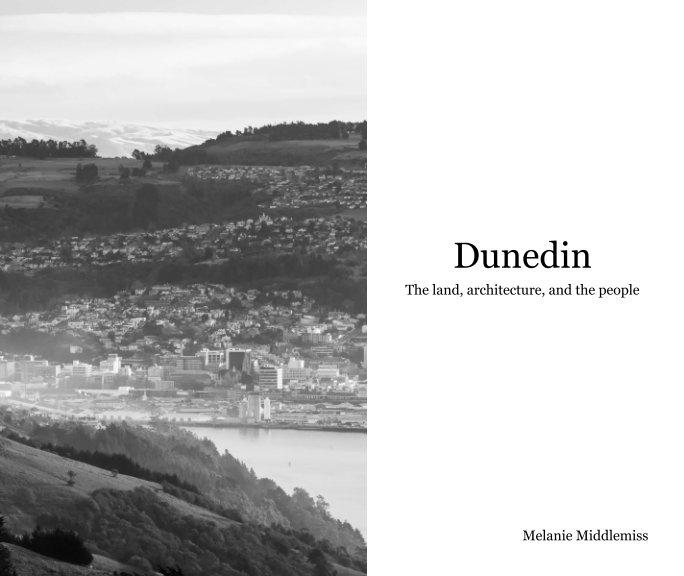 View Dunedin by Melanie Middlemiss