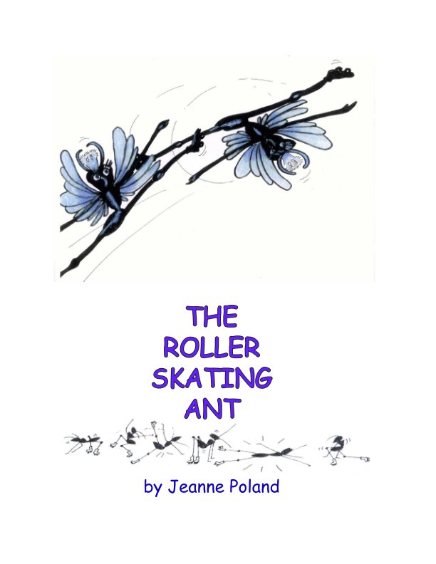 View The Roller Skating Ant by Jeanne Poland