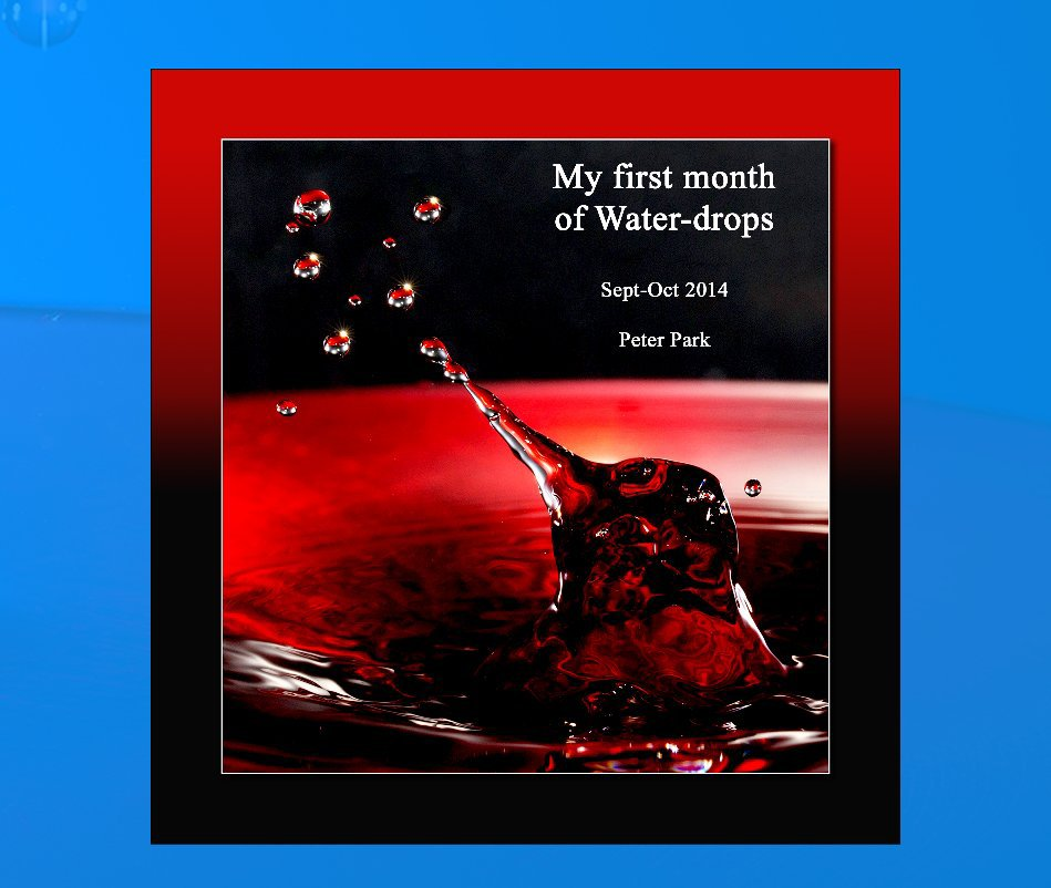 View My first month of Water Drops Sept-Oct 2014 by Peter Park