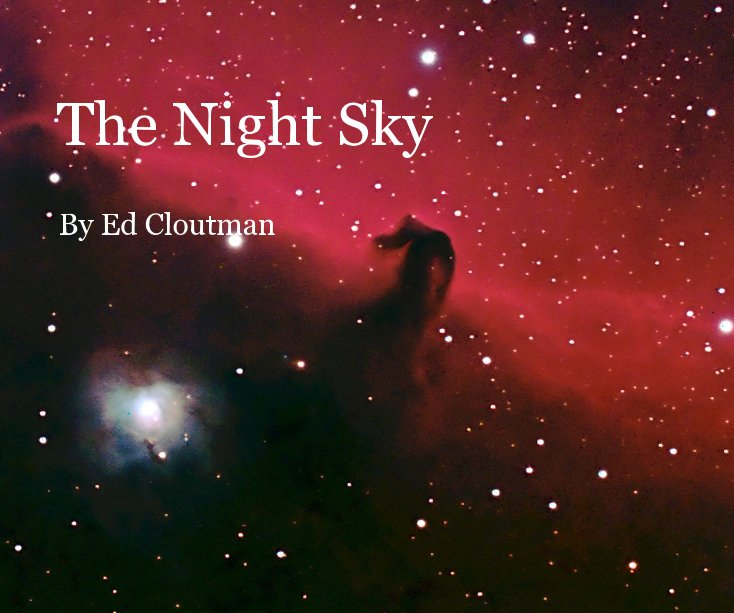 View The Night Sky by Ed Cloutman