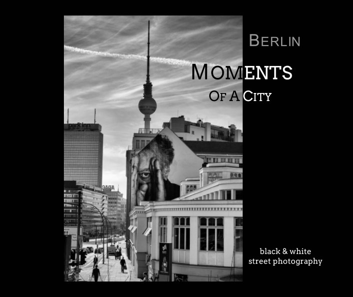 Berlin  Moments of a City  black/white street photography nach Frank Andree anzeigen